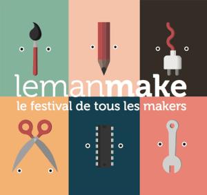 Le festival Léman Make : 27 et 28 Juin à Nyon (Suisse)