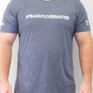 Tranny Lives Matter Shirt-0
