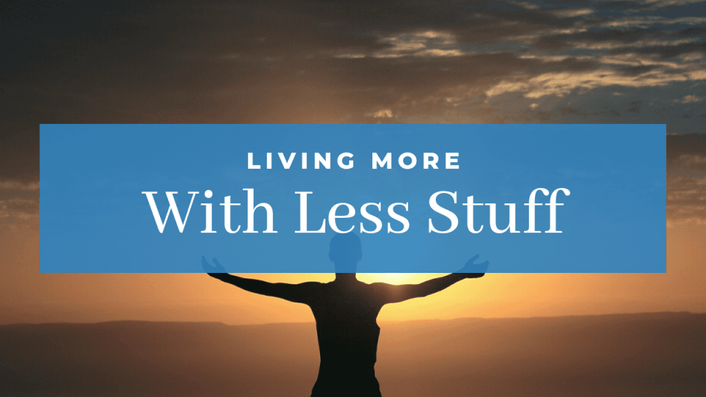 Featured Image Living More with Less Stuff