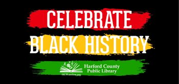 Harford County Public Library Hosts Black History Programs