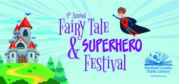Harford County Public Library Holds 4th Annual Fairy Tale & Superhero Festival January 17 at the Bel Air Library