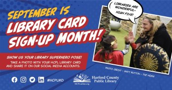 Harford County Public Library Invites Customers to Share Their  Library Card 'SUPERpower' during September