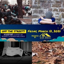 "Support our neighbors experiencing homelessness at ""Off The Streets"" March 12, 2021"