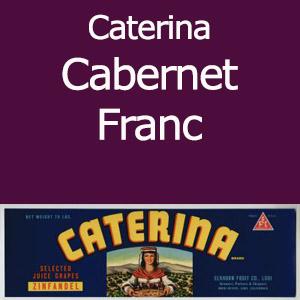 Caterina Cabernet Franc Clement Hills AVA Base of Sierra Foothills