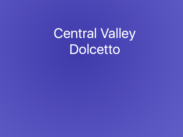 Central Valley Dolcetto