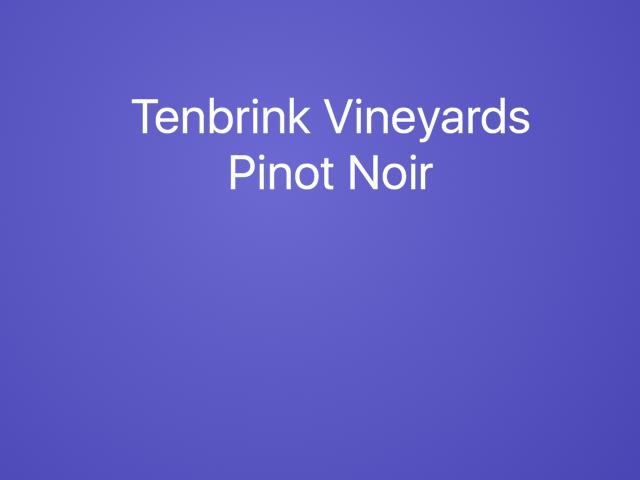 Tenbrink Vineyards Pinot Noir