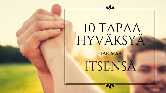 10 tapaa, miten hyväksyä itsensä