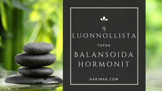 9 luonnollista tapaa balansoida hormonit