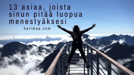 13 asiaa, joista sinun pitää luopua menestyäksesi