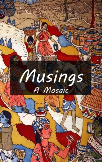 Musings- A Mosaic