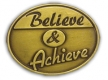 213 752 11 1 - Believe and Achieve Pin