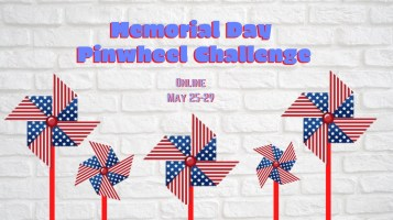 Memorial Day Pinwheel Challenge @ Your House