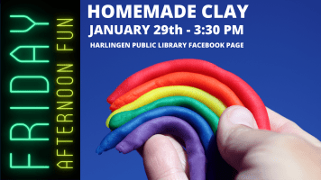 Friday Afternoon Fun: Homemade Clay @ Harlingen Public Library Facebook and YouTube
