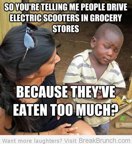 people-drive-electric-scooters-because-they-ate-too-much-funny-third-world-kid-meme-picture
