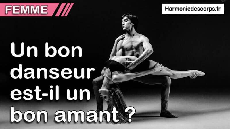 Un bon danseur fait-il forcement un bon amant ? Est-ce une idée reçue ?