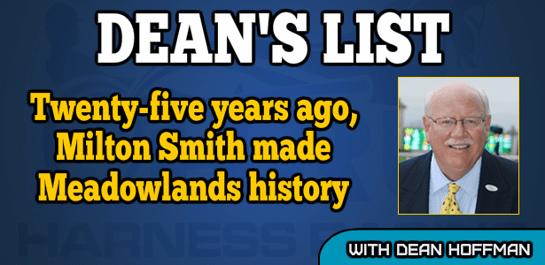 Twenty-five years ago, Milton Smith made Meadowlands history