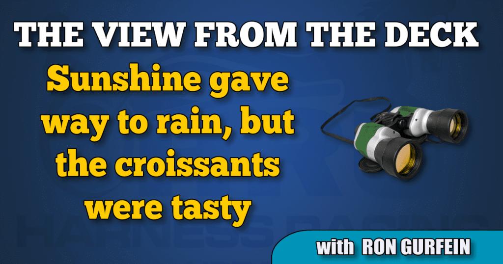Sunshine gave way to rain, but the croissants were tasty