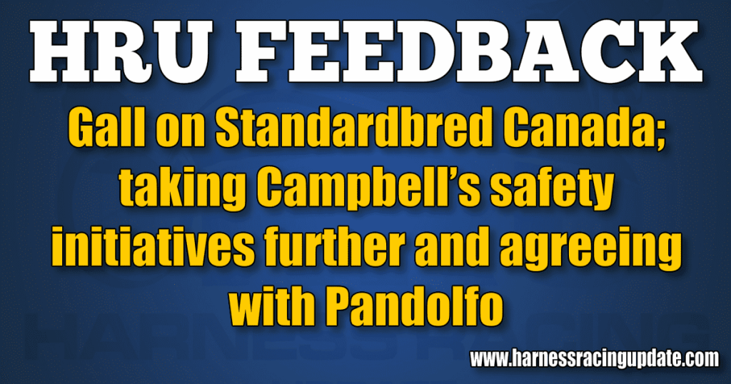 Gall on Standardbred Canada; taking Campbell's safety initiatives further and agreeing with Pandolfo (edited)