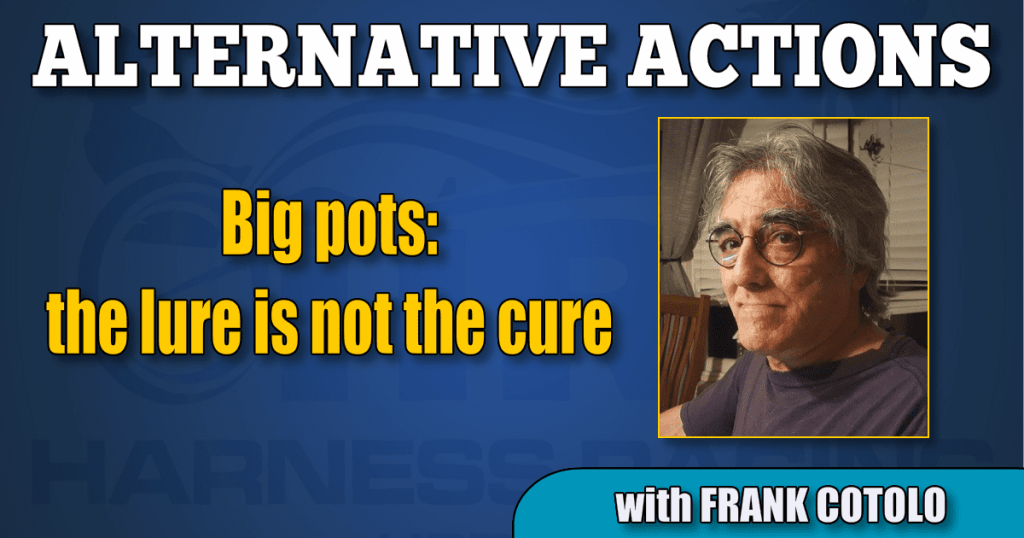 Big pots – the lure is not the cure