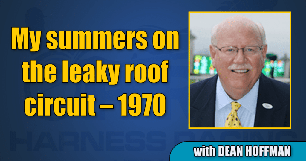 My summers on the leaky roof circuit – 1970