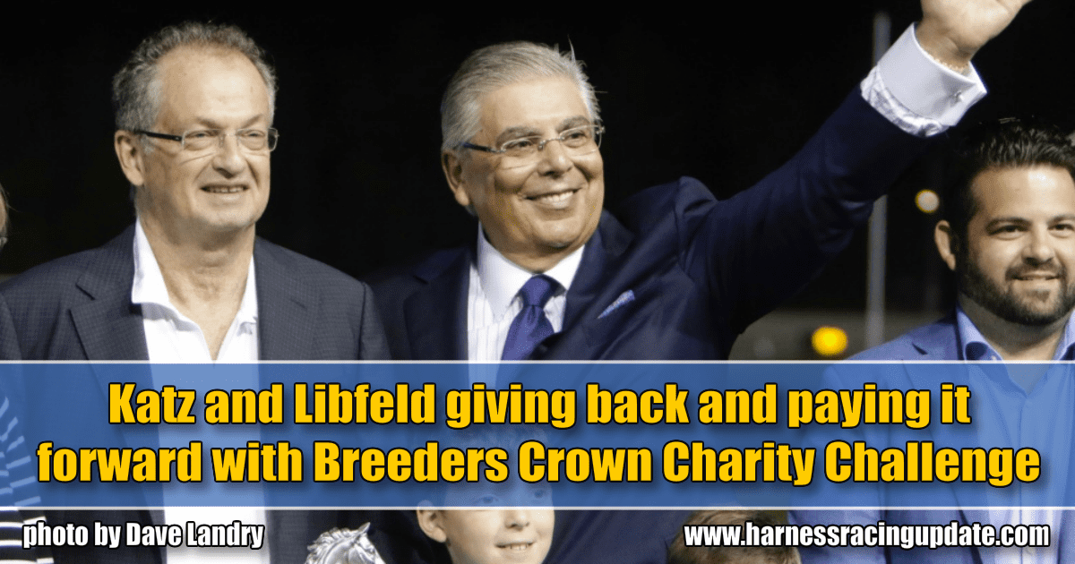 Katz and Libfeld giving back and paying it forward with Breeders Crown Charity Challenge