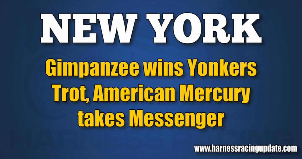 Gimpanzee wins Yonkers Trot, American Mercury takes Messenger