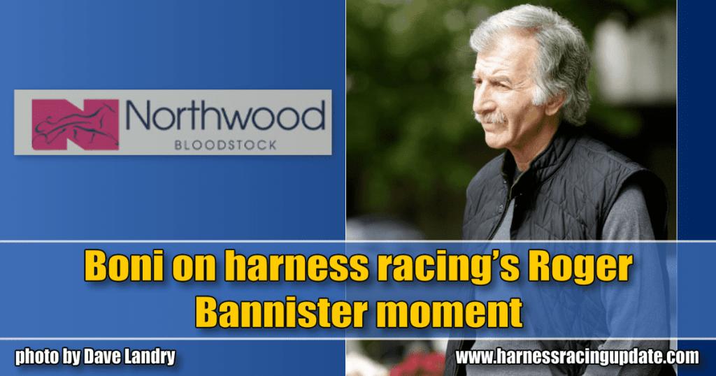 Boni on harness racing's Roger Bannister moment