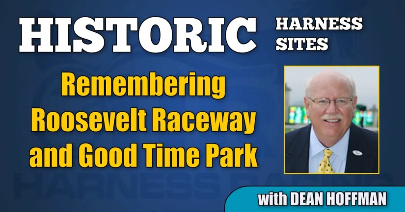 Remembering Roosevelt Raceway and Good Time Park