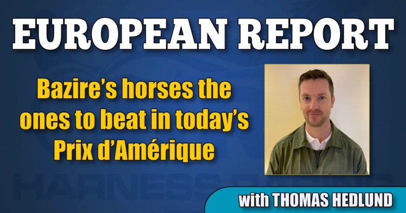 Bazire's horses the ones to beat in today's Prix d'Amérique