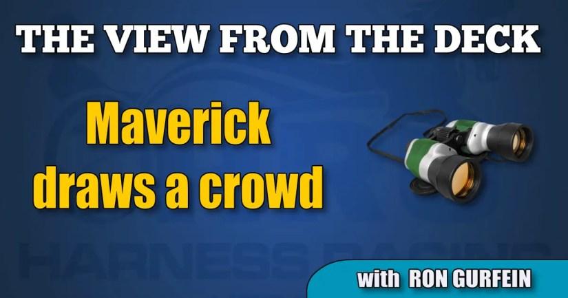 Maverick draws a crowd
