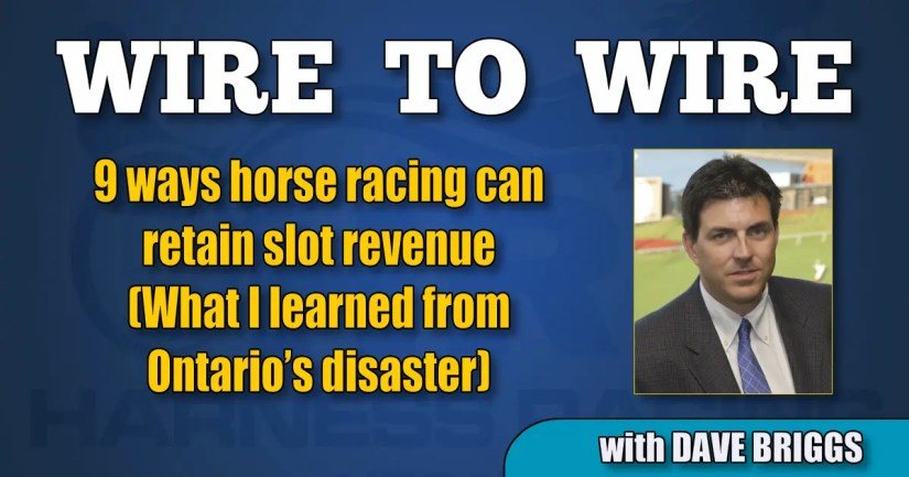 9 ways horse racing can retain slot revenue (What I learned from Ontario's disaster)