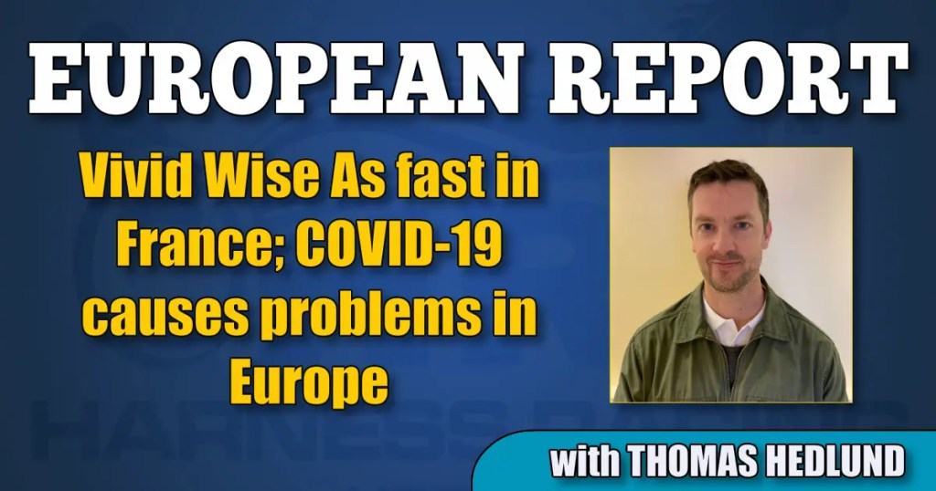 Vivid Wise As fast in France; COVID-19 causes problems in Europe