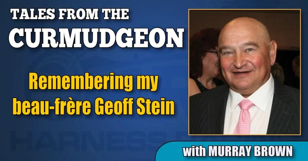 Remembering my beau-frère Geoff Stein