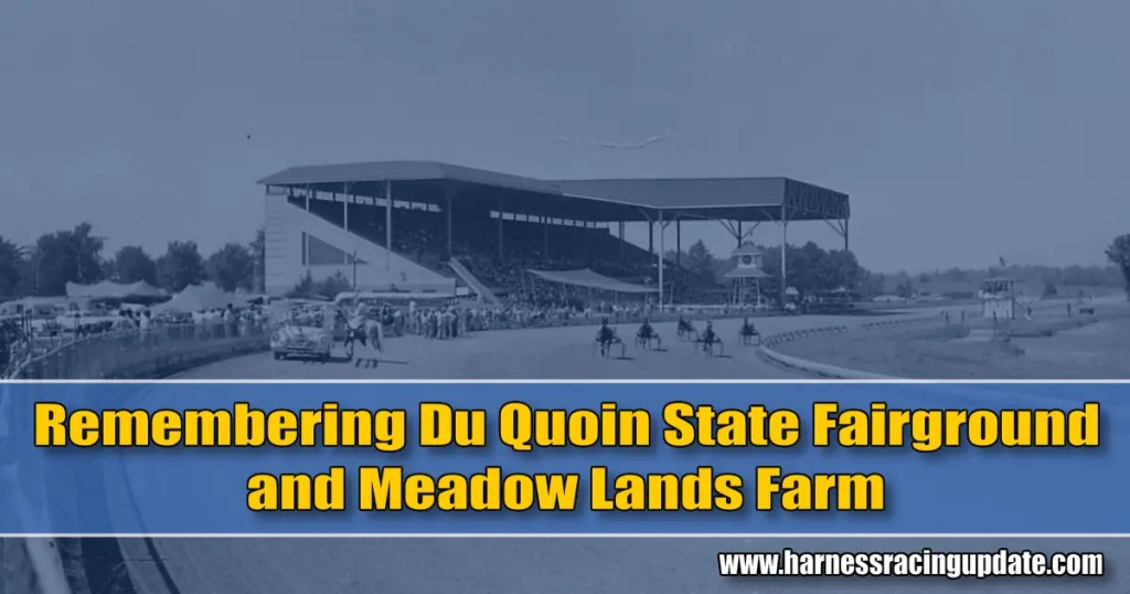 Remembering Du Quoin State Fairground and Meadow Lands Farm