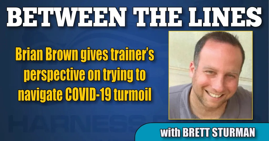 Brian Brown gives trainer's perspective on trying to navigate COVID-19 turmoil