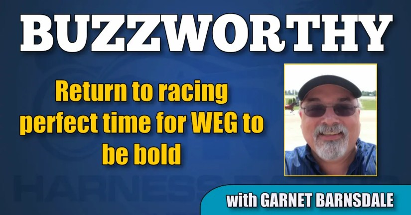 Return to racing perfect time for WEG to be bold