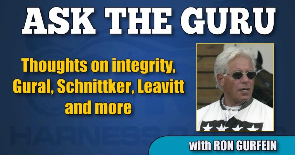 Thoughts on integrity, Gural, Schnittker, Leavitt and more