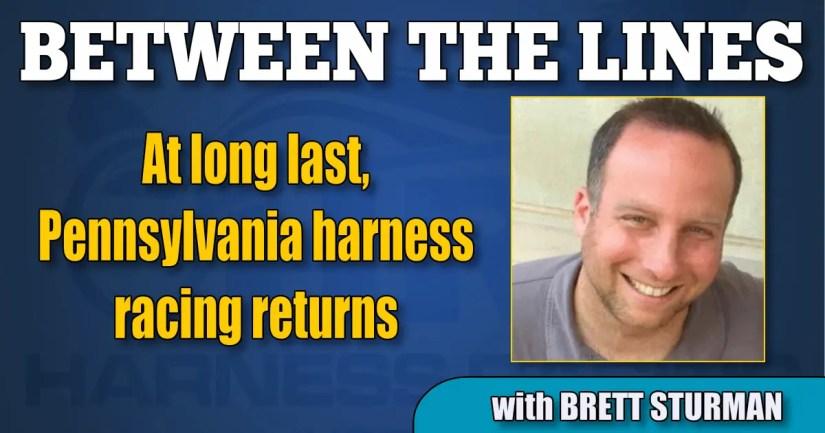 At long last, Pennsylvania harness racing returns