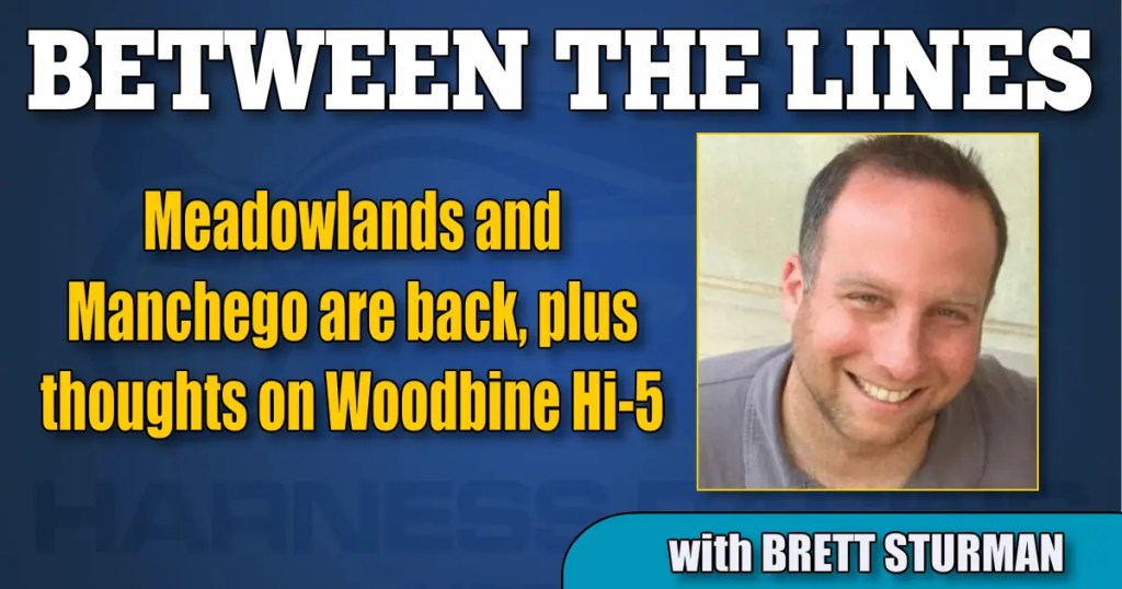 Meadowlands and Manchego are back, plus thoughts on Woodbine Hi-5