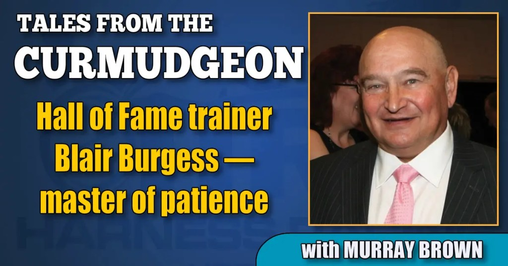 Hall of Fame trainer Blair Burgess — master of patience