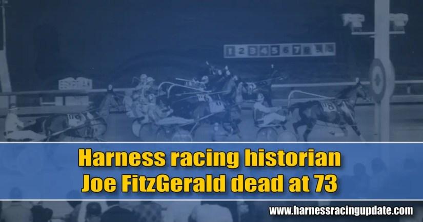 Harness racing historian Joe FitzGerald dead at 73