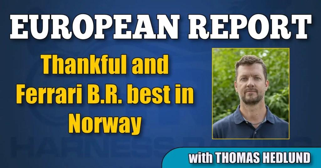 Thankful and Ferrari B.R. best in Norway