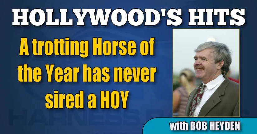 A trotting Horse of the Year has never sired a HOY