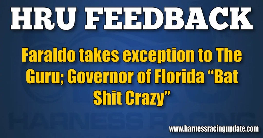 "Faraldo takes exception to The Guru; Governor of Florida ""Bat Shit Crazy"""