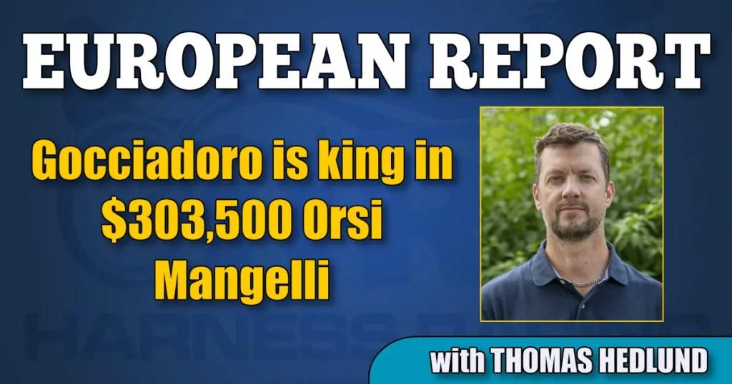 Gocciadoro is king in $303,500 Orsi Mangelli