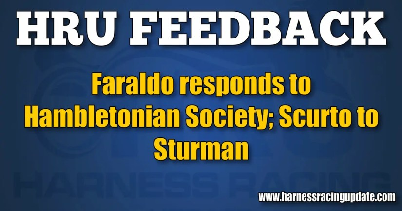 Faraldo responds to Hambletonian Society; Scurto to Sturman