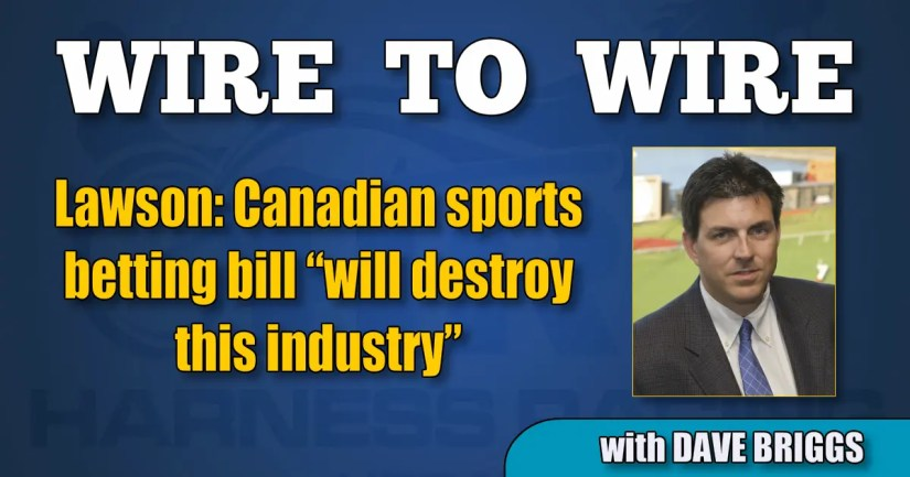 """Lawson: Canadian sports betting bill """"will destroy this industry"""""""