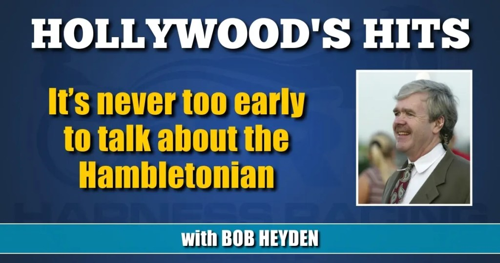 It's never too early to talk about the Hambletonian