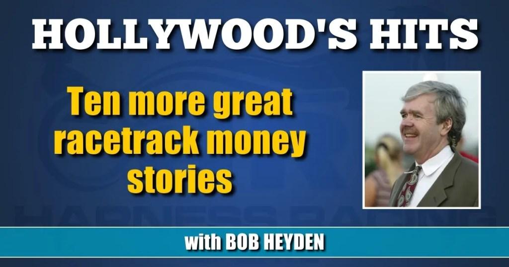 Ten more great racetrack money stories
