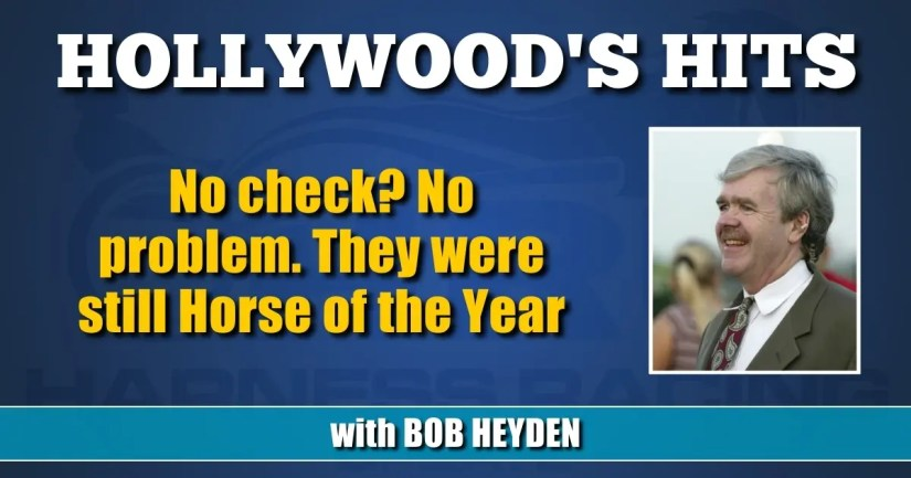 No check? No problem. They were still Horse of the Year